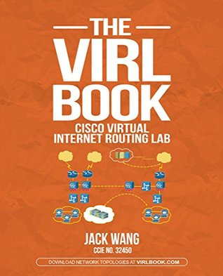 The VIRL BOOK: A Step-by-Step Guide Using Cisco Virtual Internet