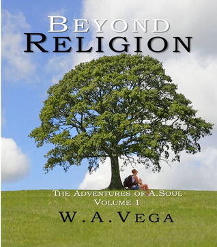 Beyond Religion: The Adventures of A.Soul - Volume 1