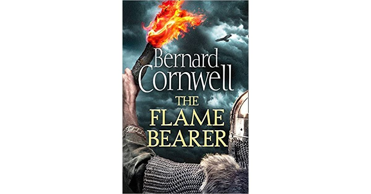 The flame bearer the saxon stories 10 by bernard cornwell fandeluxe Image collections