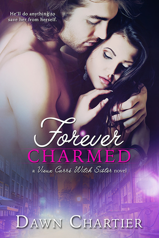 Forever Charmed (Vieux Carré Witch Sister, #3)