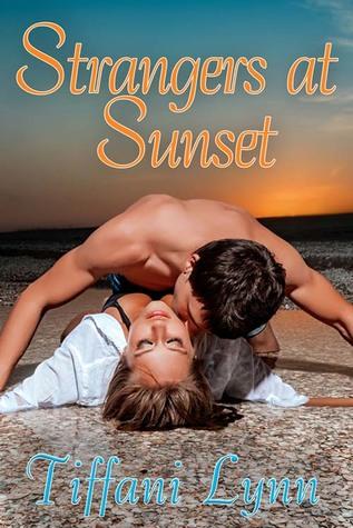 Strangers at Sunset (Betrayal to Bliss #1) by Tiffani Lynn