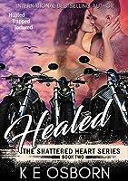 Healed (Shattered Heart, #2)