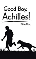 Good Boy, Achilles!