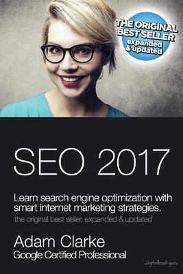 Seo 2017 Learn Search Engine Optimization with Smart Internet... by Adam  Clarke