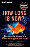 How Long is Now?: And 191 Other Questions You Never Thought to Ask