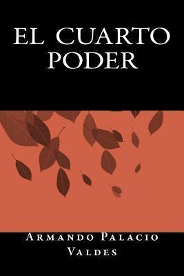 El cuarto poder by Armando Palacio Valdés