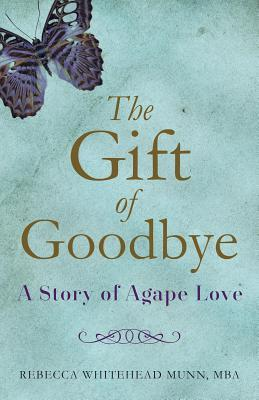 The Gift of Goodbye A Story of Agape Love