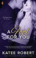 A Fool for You (Foolproof Love, #3)