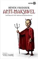 """Anti-Makyavel - Nikola Makyavel'in """"Prens"""" Adlı Eserine Dair Bir Eleştiri Denemesi"""