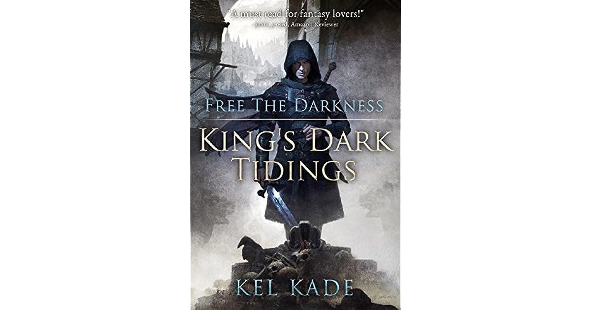 Read Free The Darkness Kings Dark Tidings 1 By Kel Kade