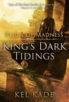 Reign of Madness (King's Dark Tidings, #2)