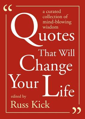 Quotes That Will Change Your Life: A Curated Collection of Mind-Blowing Wisdom