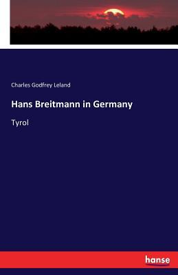 Hans Breitmann in Germany Charles Godfrey Leland
