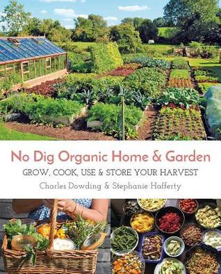 No Dig Organic Home & Garden by Charles Dowding