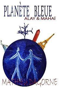 Planete Bleue: Alay & Mahai