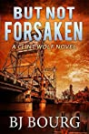 But Not Forsaken (Clint Wolf Mystery Trilogy, #3)