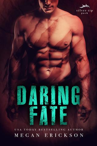 Daring Fate (Silver Tip Pack, #1)