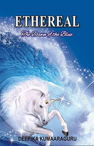 Ethereal: The Dawn of the Blue (Ethereal, #1)
