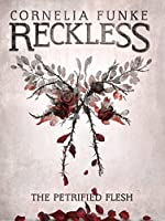 The Petrified Flesh (Reckless, #1)