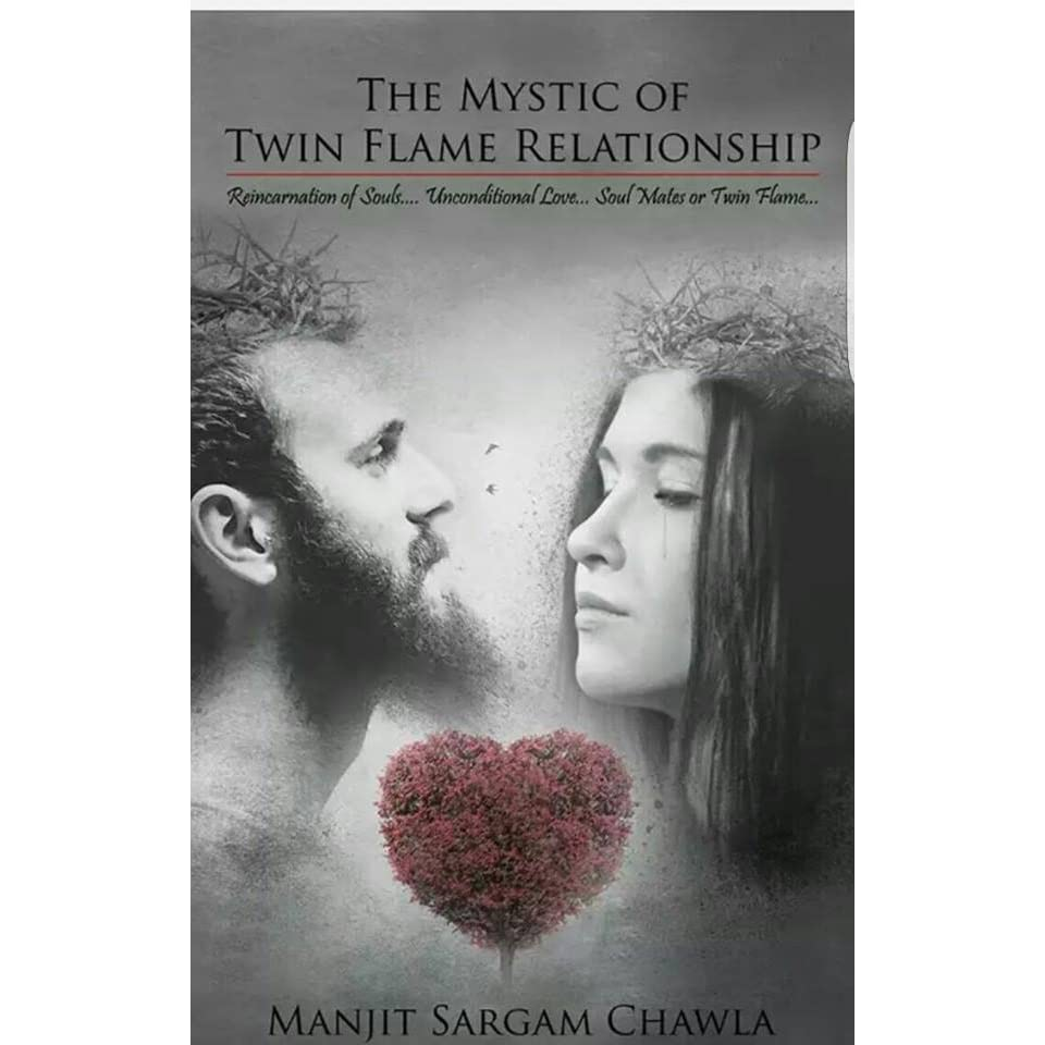 The Mystic of Twin Flame Relationship by Manjit Sargam Chawla