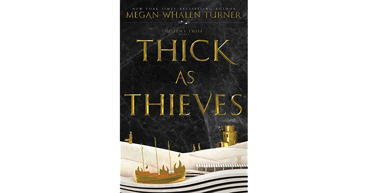Thick as Thieves (The Queen's Thief, #5) by Megan Whalen Turner