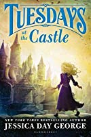 Tuesdays at the Castle (Castle Glower, #1)