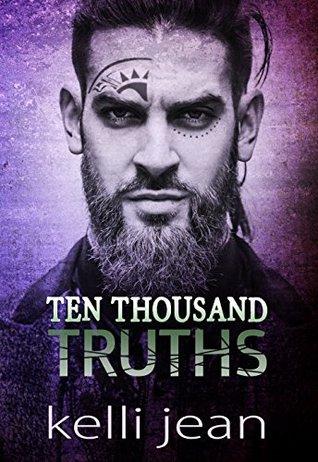 Ten Thousand Truths by Kelli Jean