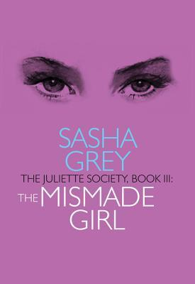 The Mismade Girl (The Juliette Society, #3)