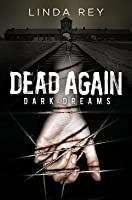 Dead Again: Dark Dreams (The Dead Again Series, #1)