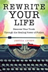 Rewrite Your Life: Discover Your Truth Through the Healing Power of Fiction