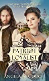 The Patriot and the Loyalist (Hearts at War #2)