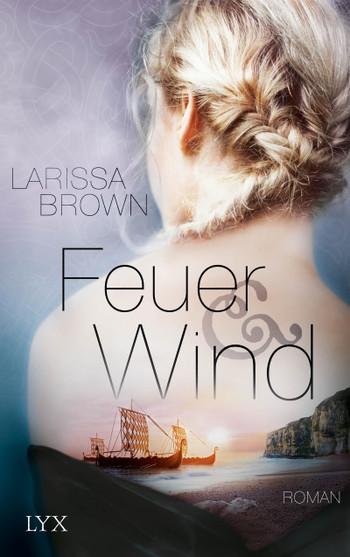 Feuer und Wind Larissa Brown