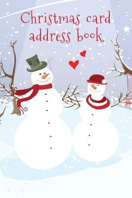 Christmas Card Address Book: An Address Book and Tracker for the Christmas Cards You Send and Receive - Snow and Love Cover NOT A BOOK