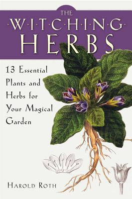 The Witching Herbs: 13 Essential Plants and Herbs for Your