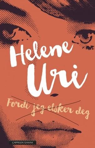 Fordi jeg elsker deg by Helene Uri