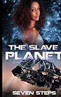 The Slave Planet