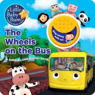 Little Baby Bum the Wheels on the Bus: A Sing-Along Sound Book