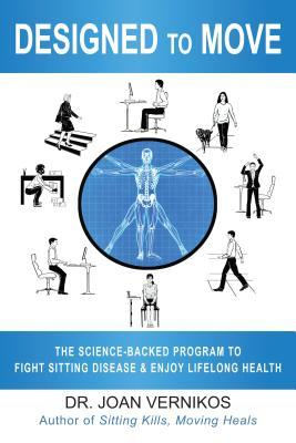 Designed to Move: The Science-Backed Program to Fight Sitting Disease and Enjoy Lifelong Health