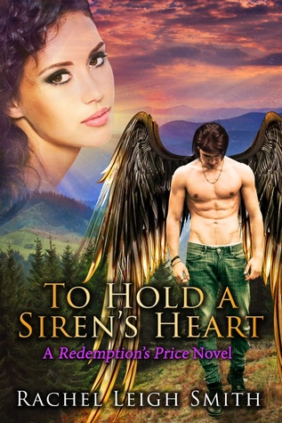 To Hold A Siren's Heart (Redemption's Price, #1)