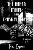 The Naked Nymph in the Dark Flickers: A Neil Brand Thriller