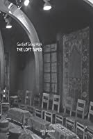 Gurdjieff Group Work - The Loft Tapes