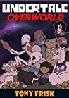 Undertale: Overworld: (An Unofficial Undertale Book)