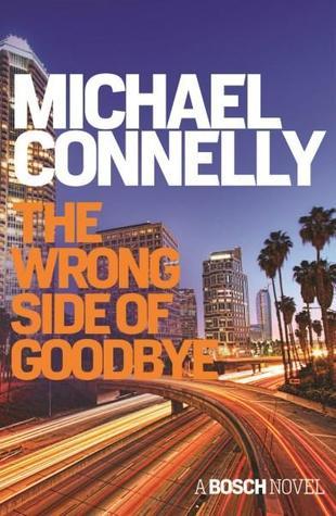 The Wrong Side of Goodbye (Harry Bosch, #19; Harry Bosch, #28)