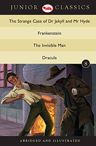 Junior Classic Book 8 (The Strange Case of Dr Jekyll and Mr Hyde, Frankenstein, The Invisible Man, Dracula) (Junior Classics)