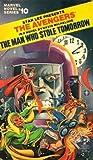 The Avengers: The Man Who Stole Tomorrow (Marvel Novel #10)