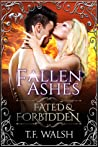 Fallen Ashes (Fated & Forbidden #6)