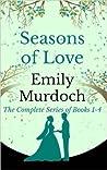 Seasons of Love by Emily  Murdoch