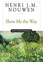 Show Me the Way: Daily Lenten Readings