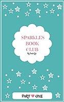 Sparkles Book Club: Part One