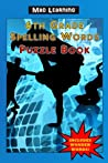 Mad Learning: 6th Grade Spelling Word Puzzle Book